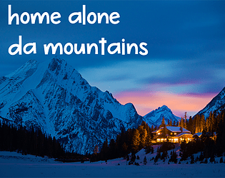 Home Alone Da Mountains