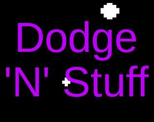Dodge 'N' Stuff Demo
