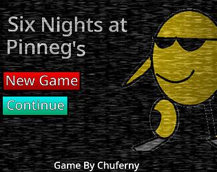 Six Nights at Pinneg's