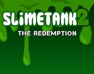 SLIMETANK 2: The Redemption