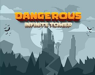Dangerous Infinite Tower