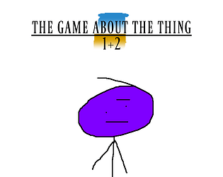 The Game About The Thing 1+2
