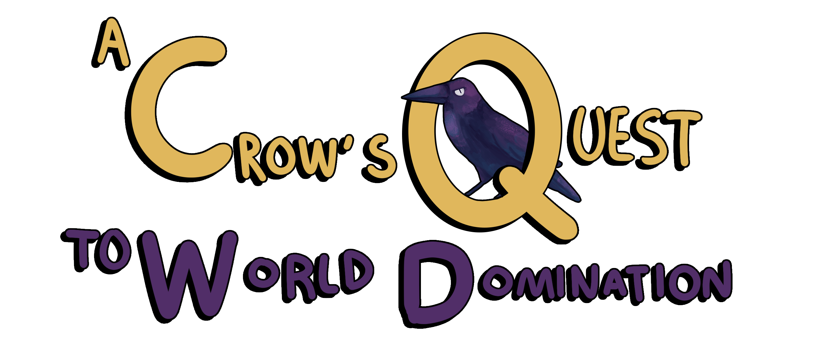 A Crow's Quest to World Domination