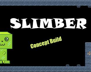 Slimber (concept build)
