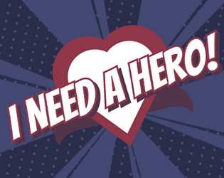 I Need A Hero!: A Super-Powered Dating Adventure
