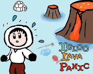 Igloos lava & Panic!