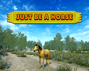 Just Be A Horse