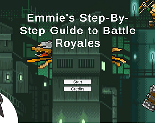 Magical Girl Emmie's Step-By-Step Guide to Battle Royales