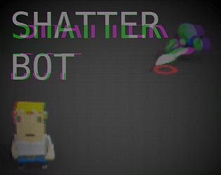 Shatter Bot Dev