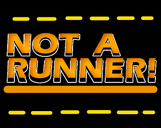 NOT A RUNNER!