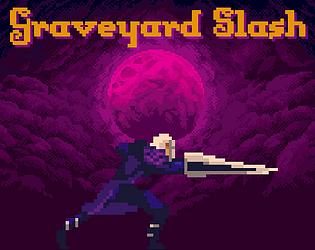 Graveyard Slash