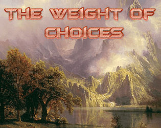 The Weight of Choices