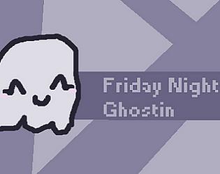Friday Night Ghostin