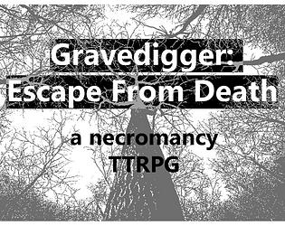 Gravedigger: Escape From Death (A Necromancy TTRPG)