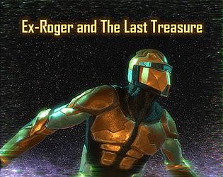 Ex-Roger and the Last Treasure