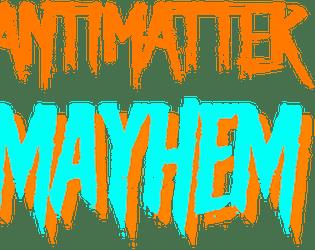 AntiMatter Mayhem