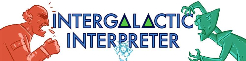 ◭ Intergalactic Interpreter ◮
