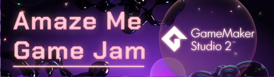 Amaze Me GMS2 Game Jam