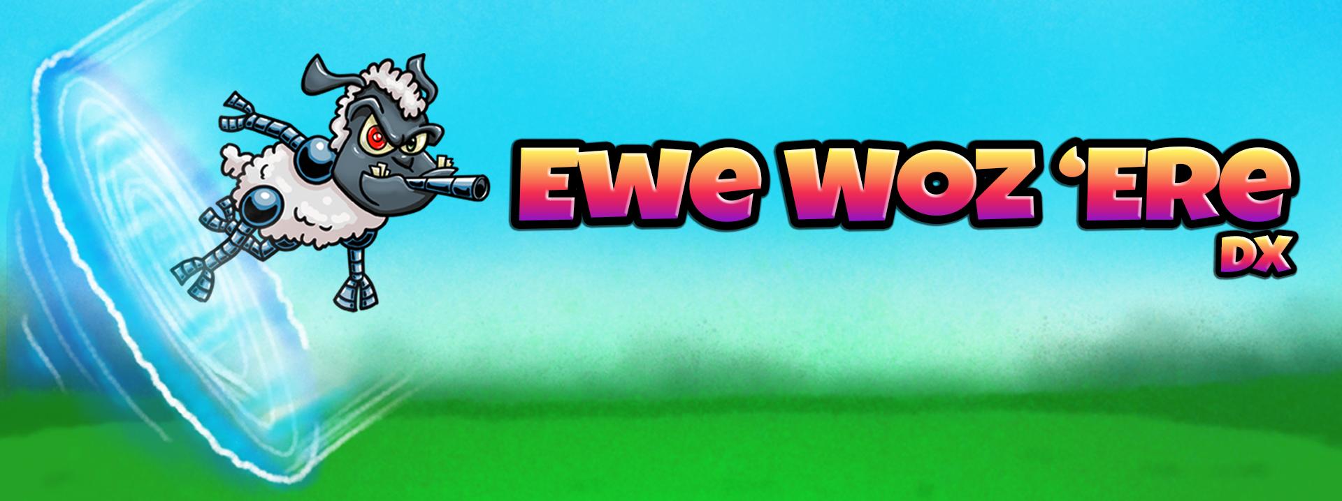 Ewe Woz 'Ere DX