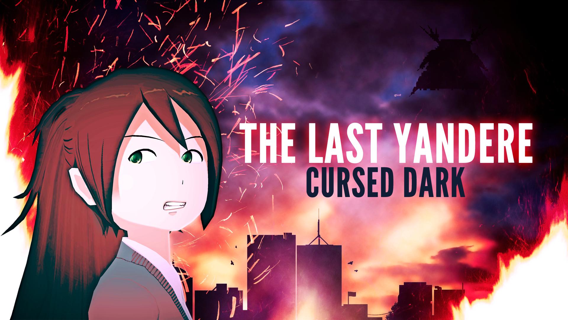 The Last Yandere: Cursed Dark