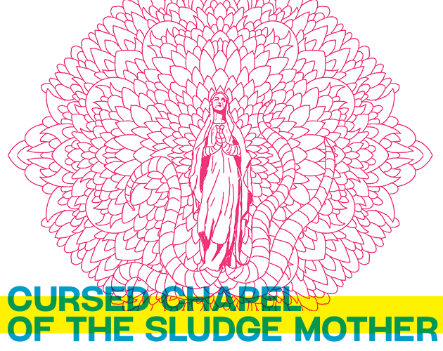 Cursed Chapel Of The Sludge Mother