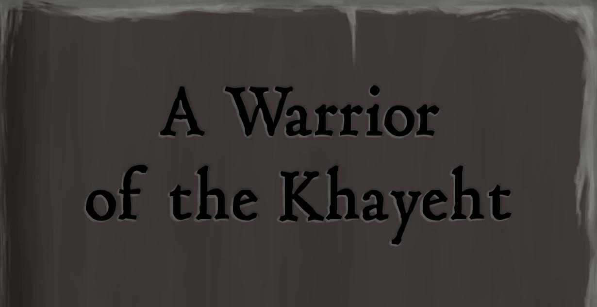 A Warrior of the Khayeht