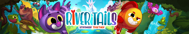 River Tails: Stronger Together - ALPHA DEMO