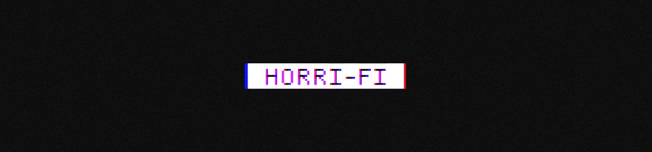 H O R R I - F I