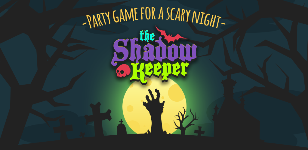 The Shadow Keeper: a party game for a scary night