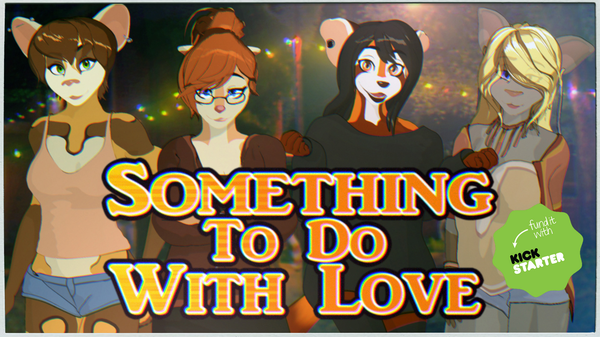 Something To Do With Love Kickstarter