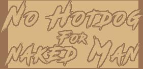 No Hotdog For Naked Man