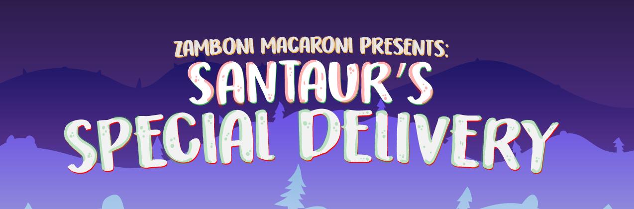 Santaur's Special Delivery