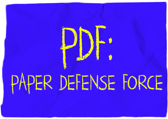 P.D.F: Paper Defense Force