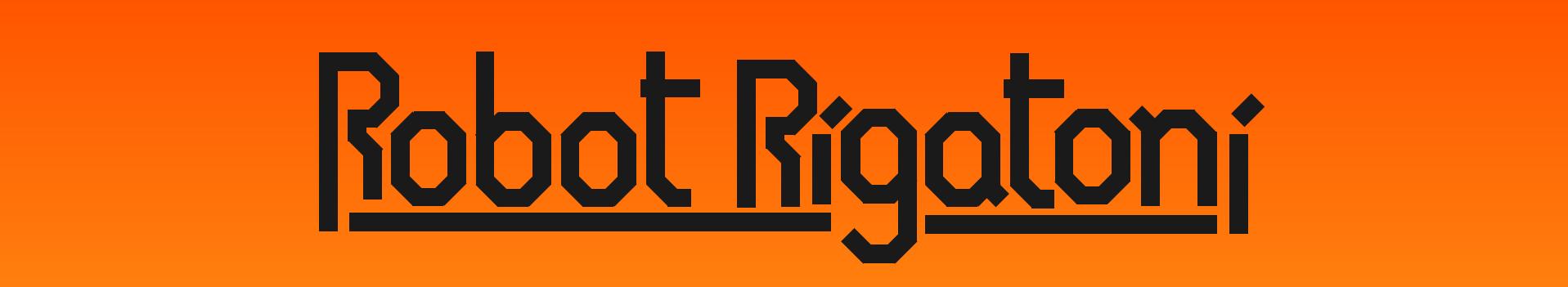 Robot Rigatoni