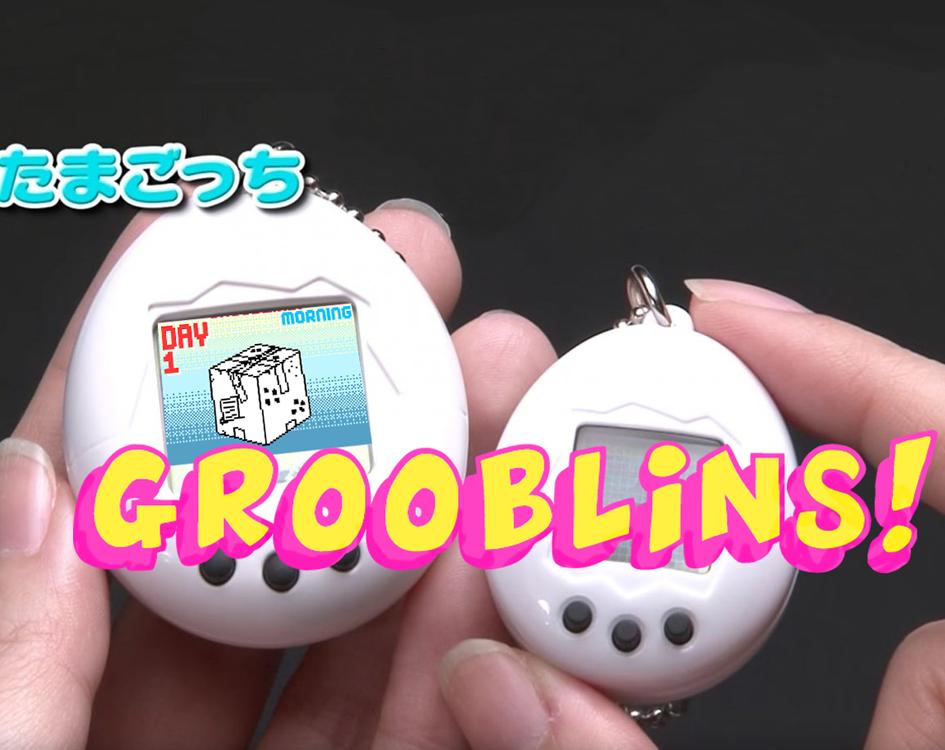 Grooblins!