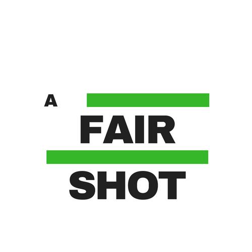 A Fair Shot