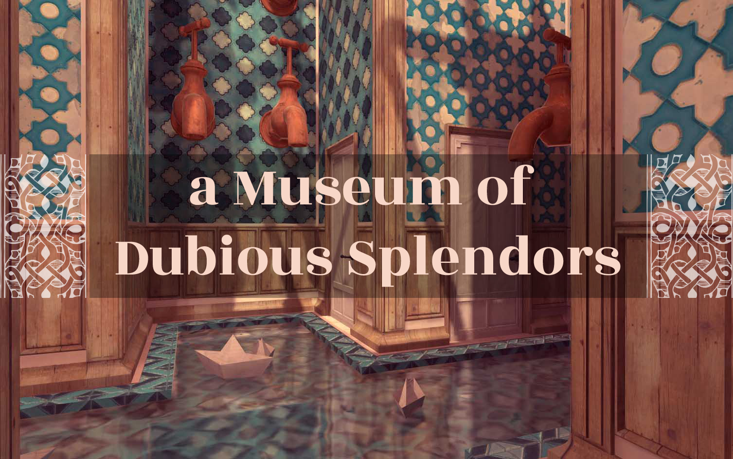 a Museum of Dubious Splendors.