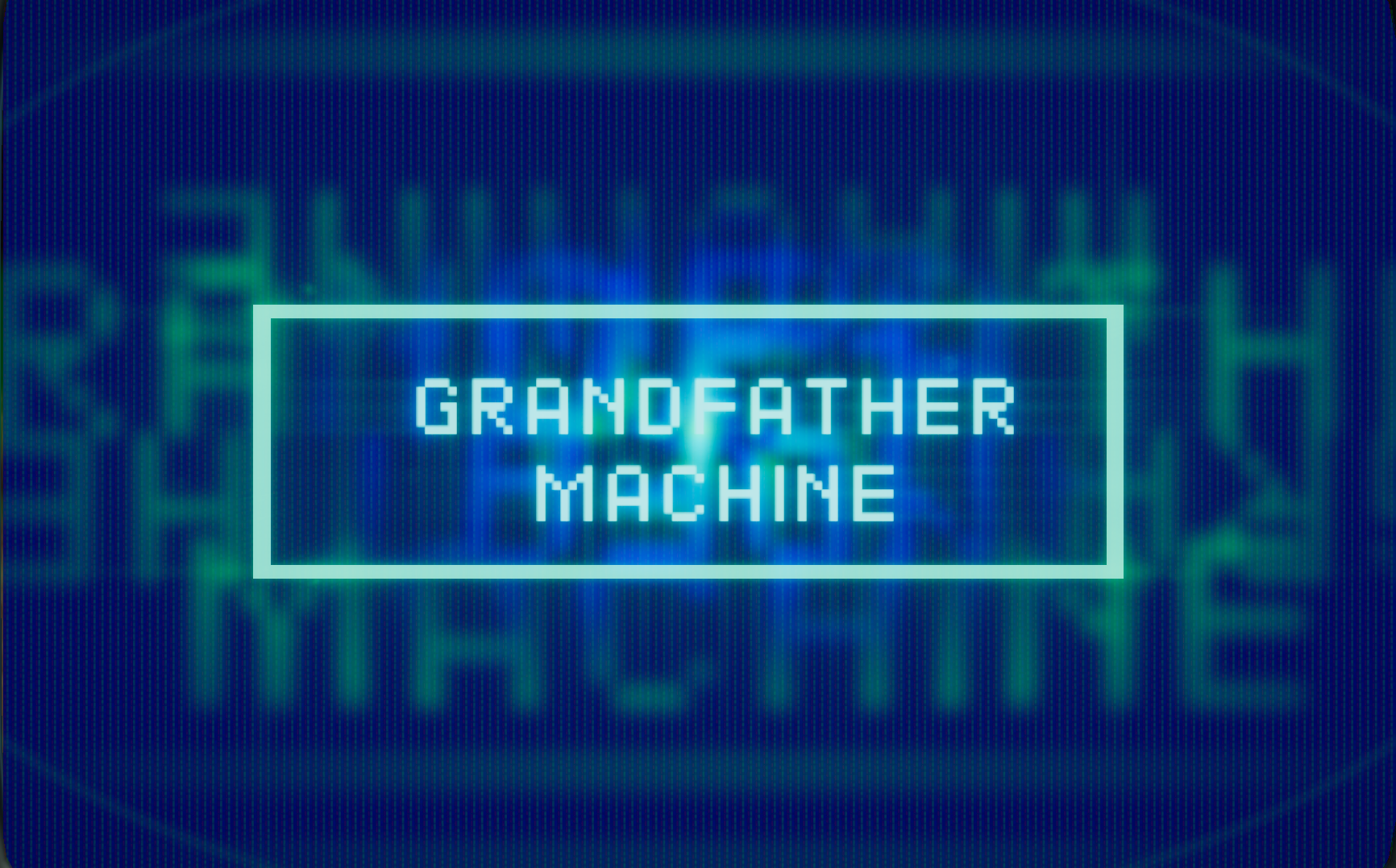 The Grandfather Machine