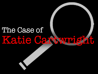 The Case of Katie Cartwright