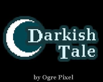 Darkish Tale