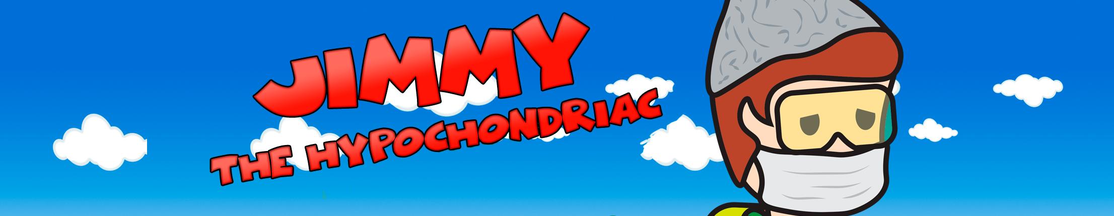 Jimmy The Hypochondriac