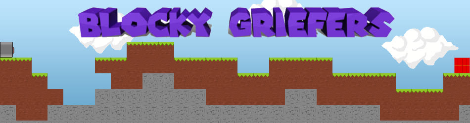 Blocky Griefers
