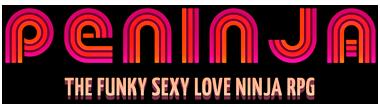Peninja - The Funky Sexy Love Ninja RPG