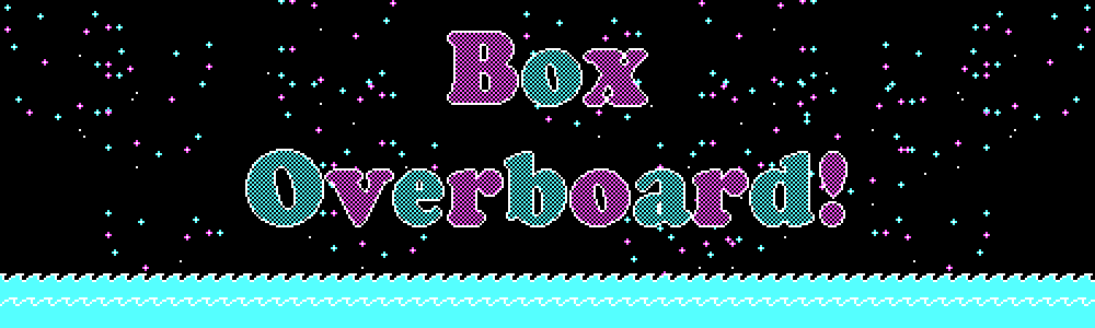 Box Overboard! [LD40]