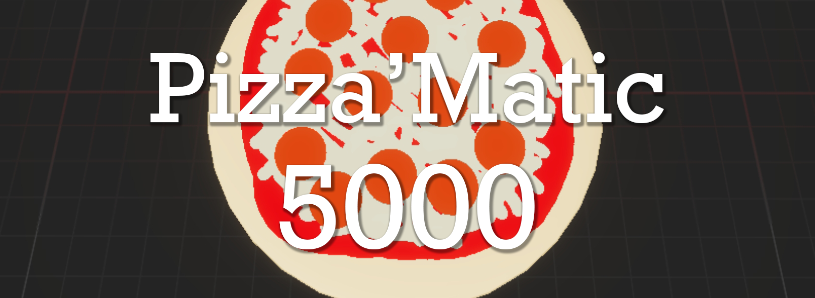 Pizza'Matic 5000